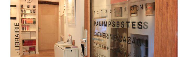 2014 / 11 et 12 – Le 22 TAULIGNAN – Exposition PALIMPSESTES –